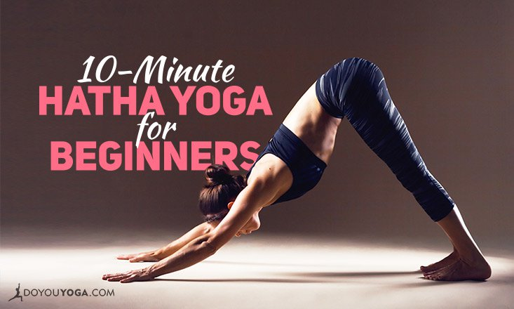 10-Minute Hatha Yoga Sequence for Beginners