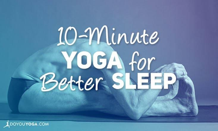 10-Minute Yoga Sequence to Help You Sleep
