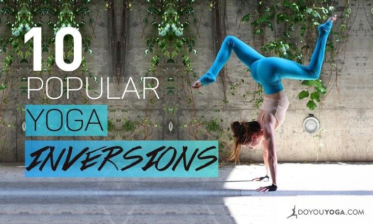 10 Most Popular Yoga Inversions