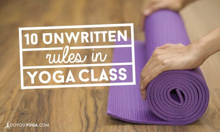 10 Unwritten Rules in Yoga Class
