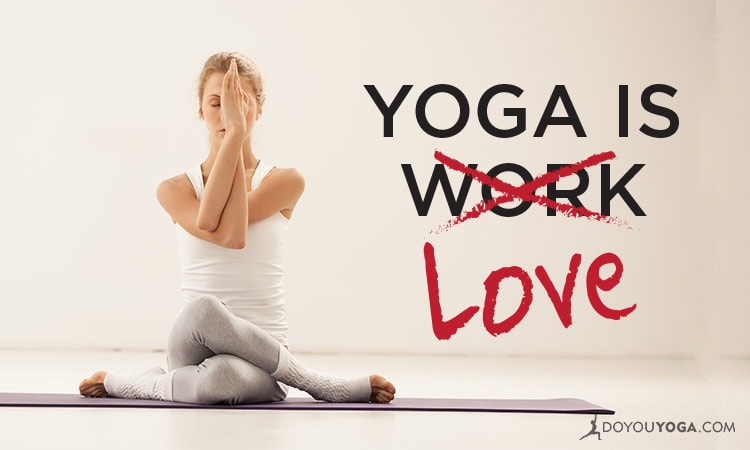 10 Ways to Turn Your Yoga Work Into Pleasure