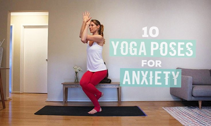 10 Yoga Poses That Can Help Ease Anxiety