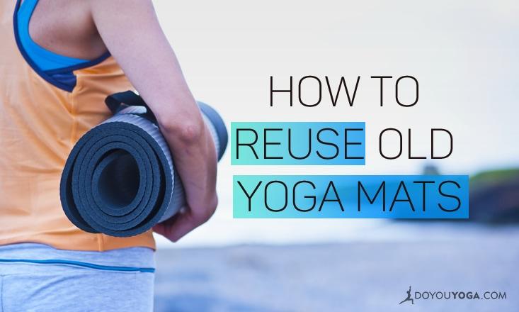 11 Genius Ways to Reuse Old Yoga Mats