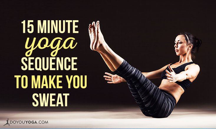 15-Minute Yoga Sequence Guaranteed to Make You Sweat