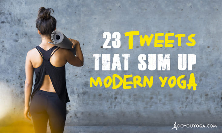 23 Twitter Wisdoms That Sum Up Modern Yoga Perfectly
