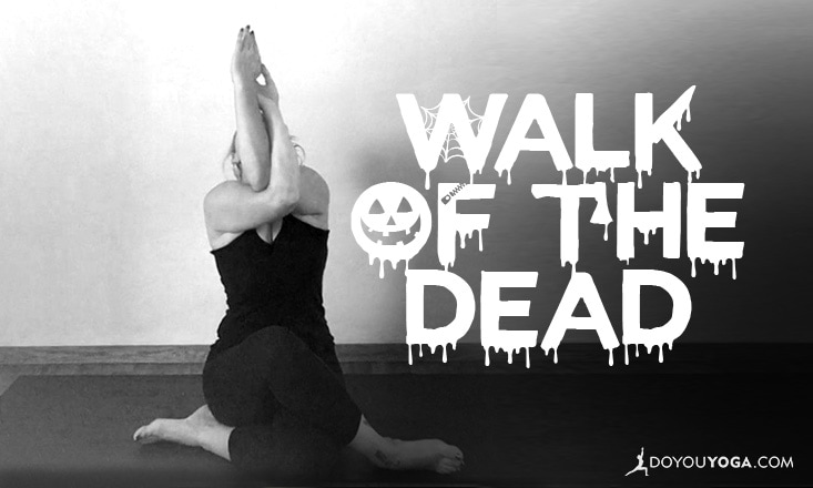 Walk of The Dead: A Halloween-Themed Yoga Sequence