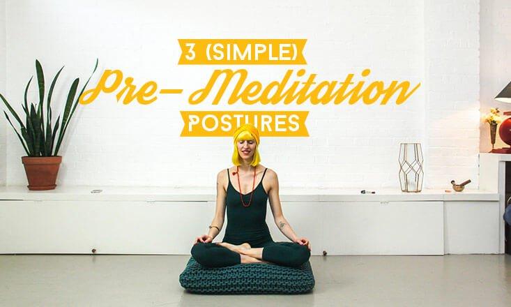 3 (Simple) Pre-Meditation Yoga Poses I Love