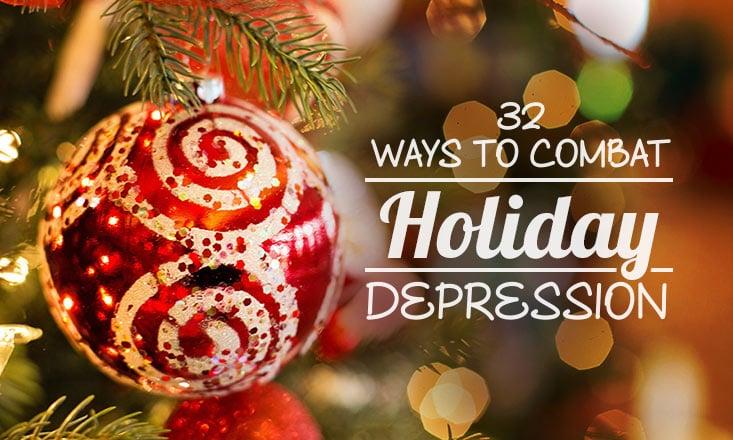 32 Ways to Combat Holiday Depression