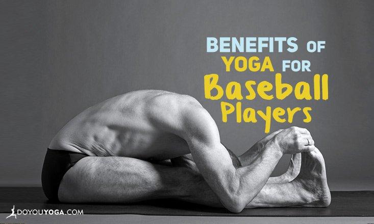 4 Major Benefits of Yoga For Baseball Players