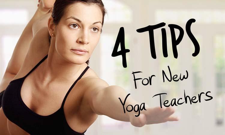 4 Tips For New Yoga Teachers