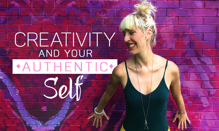 4 Tips to Connect to Your Awesome, Authentic Self Through Creativity