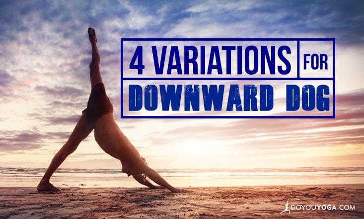 4 Variations for Downward-Facing Dog Pose
