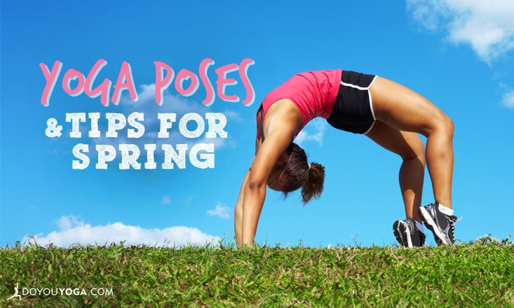 4 Yoga-Inspired Tips and Poses for a Fresh Start This Spring
