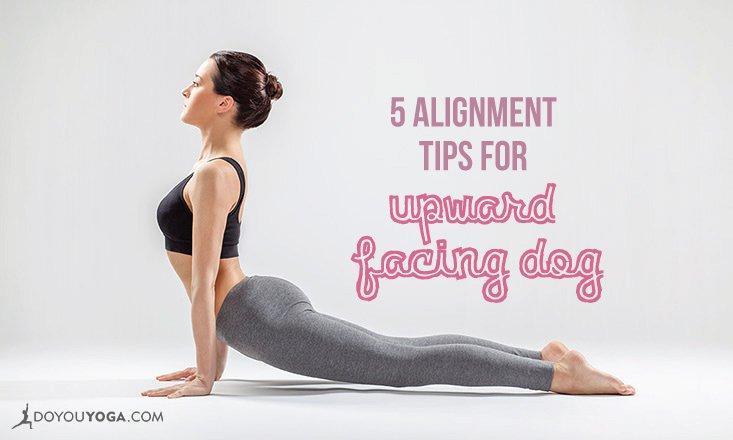 5 Alignment Tips for Upward Facing Dog