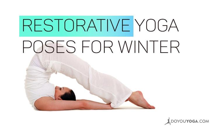 5 Amazing Restorative Yoga Asanas to Try This Winter