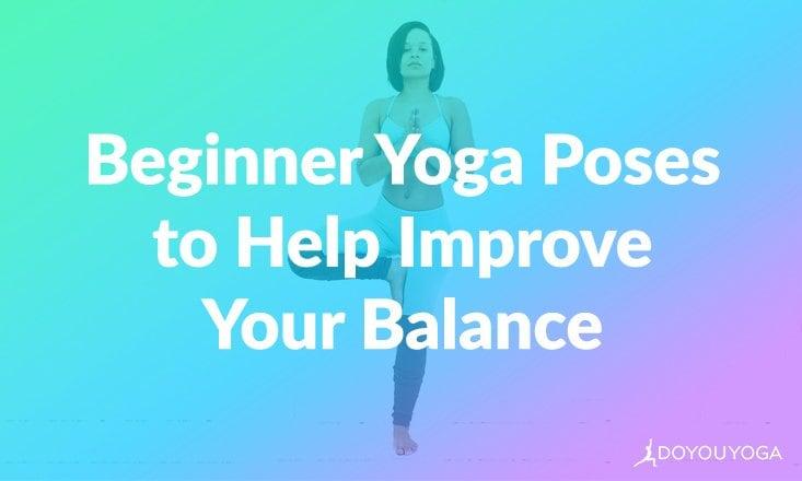5 Beginner-Friendly Yoga Poses That Help Improve Balance