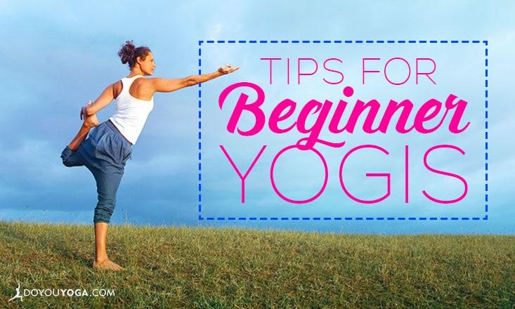 5 Bits of Advice for Beginner Yogis