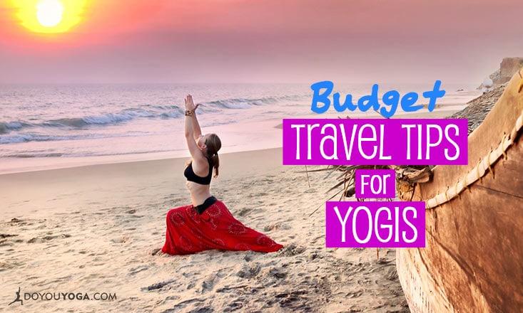 5 Budget Travel Tips for the Wanderlust Yogi