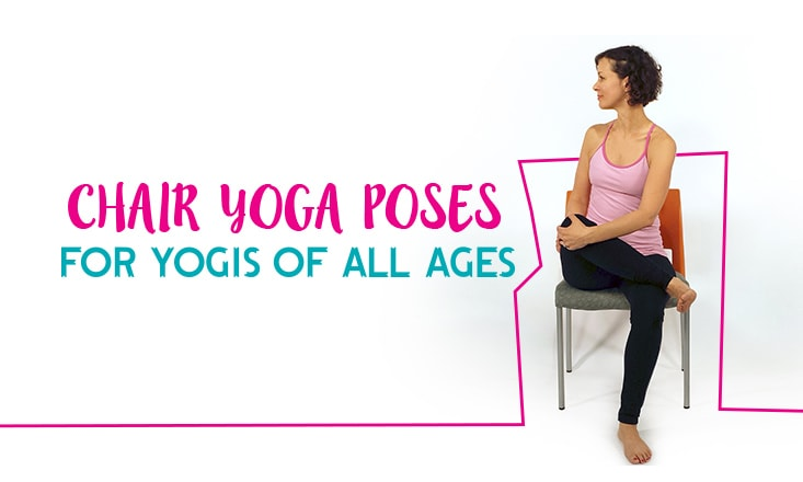 5 Chair Yoga Poses for All Ages and Practice Levels