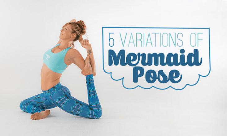 5 Challenging Variations of Mermaid Pose