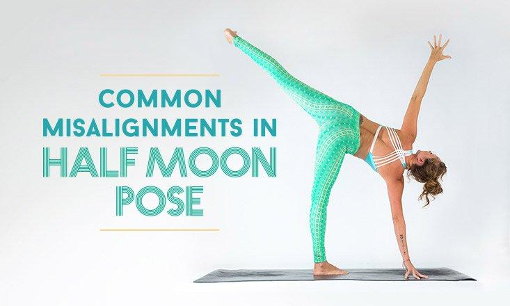 5 Common Misalignments in Half Moon Pose