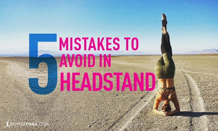 5 Common Mistakes In Headstand (and How to Fix Them)