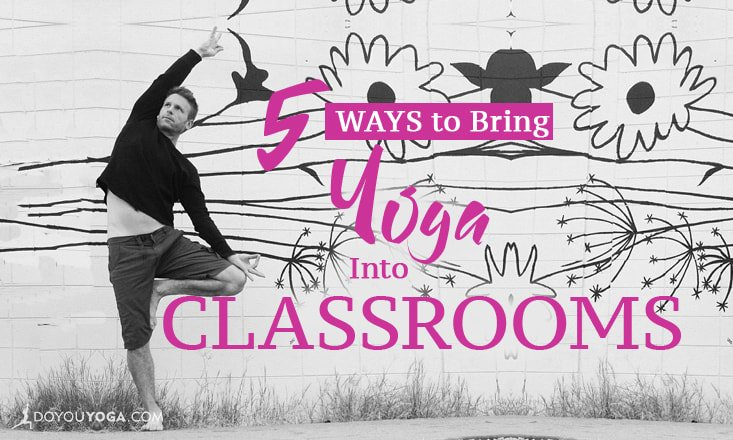 5 Easy Ways to Incorporate Yoga Into Classroom Routine