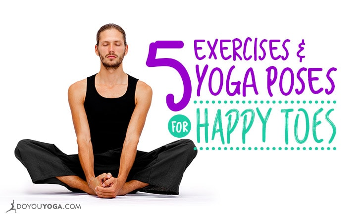 5 Exercises and Yoga Poses to Keep Your Toes Happy