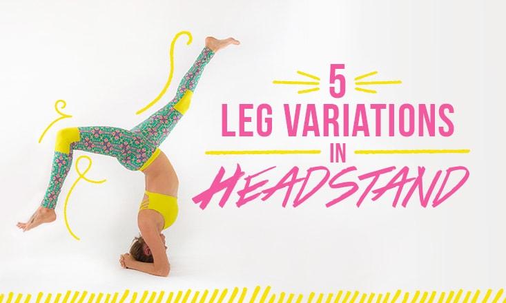 5 Headstand Leg Variations