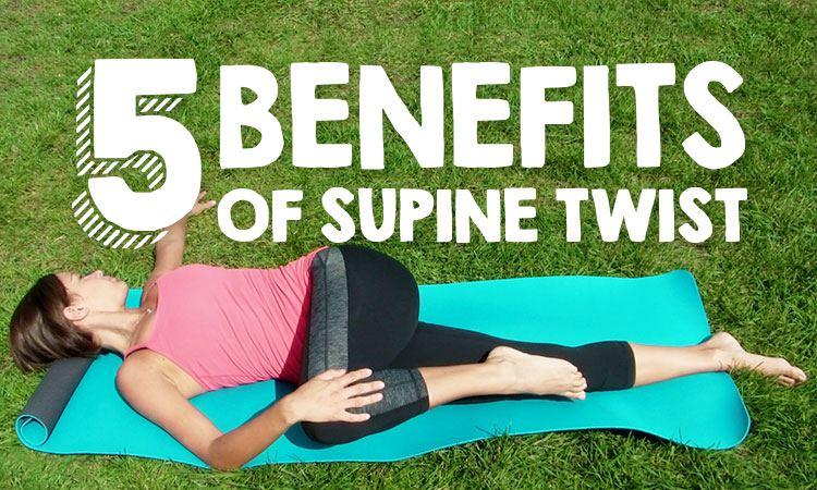 5 Health Benefits of Supine Twist