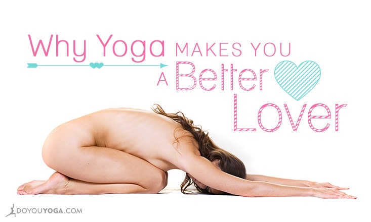 5 Reasons Yoga Makes You a Better Lover