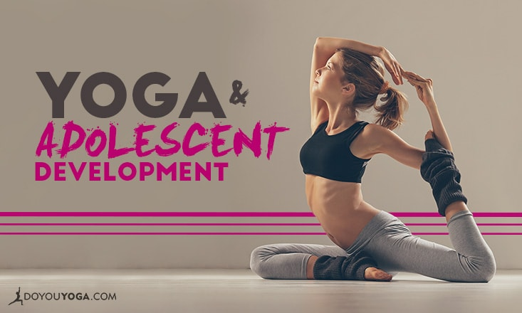 5 Reasons Yoga is an Essential Tool in Healthy Adolescent Development