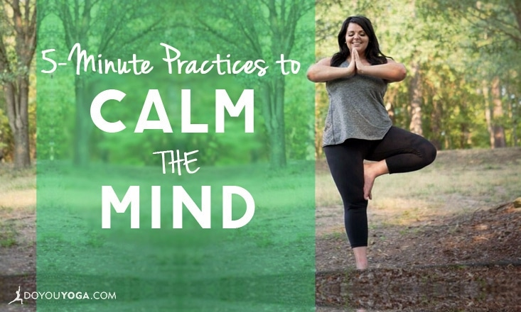 5 Simple 5-Minute Practices to Calm the Mind
