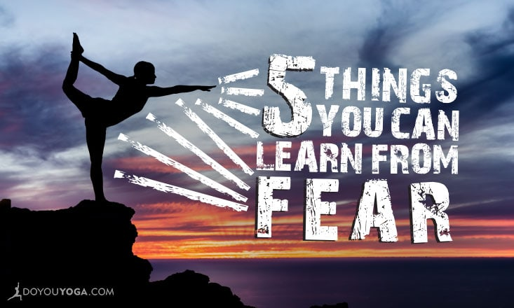 5 Things You Can Learn From Fear