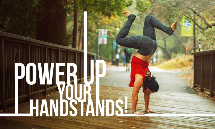 5 Ways to Power Up Your Yoga Handstand