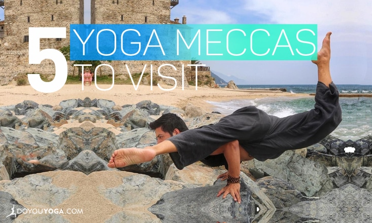 5 Yoga Meccas to Add to Your Travel List