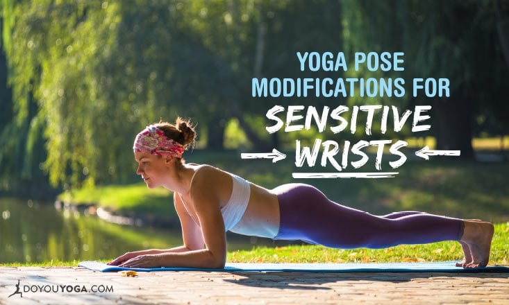 5 Yoga Pose Modifications for Sensitive Wrists