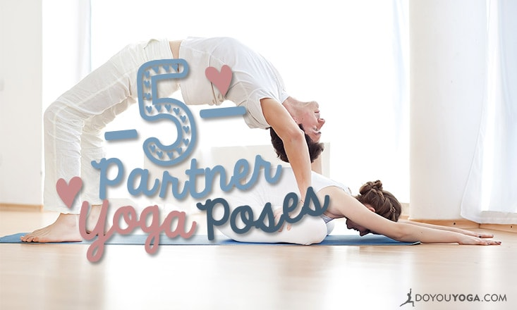 5 Yoga Poses To Do With Your Partner
