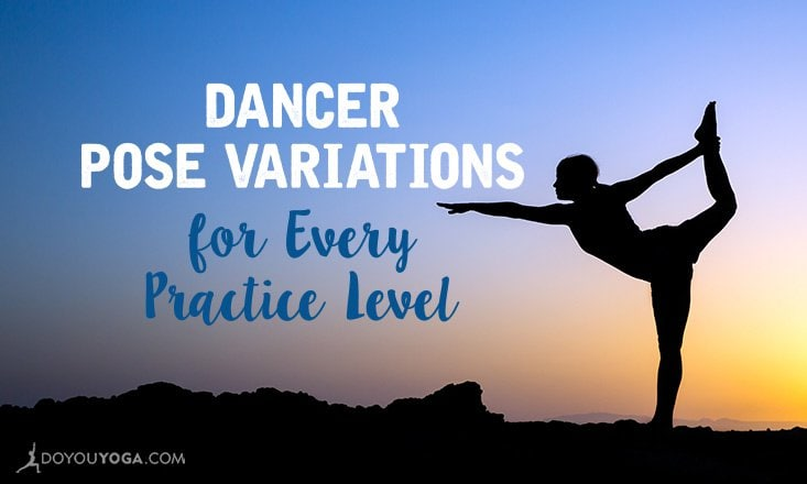 5 Dancer Pose Variations for Different Practice Levels