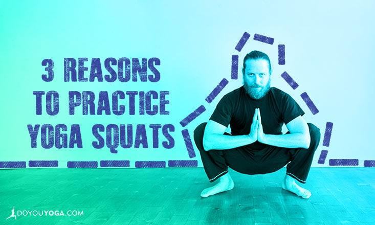 3 Reasons to Practice Malasana or Yoga Squats