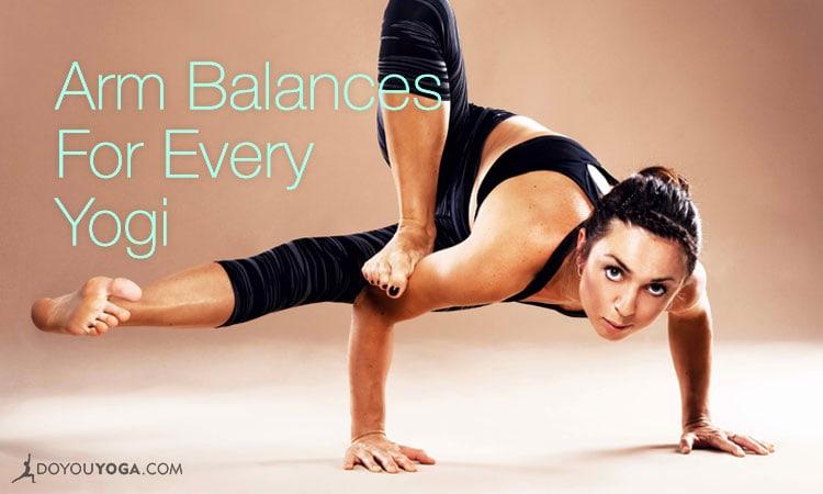 6 Arm Balances for Every Yoga Practice Level