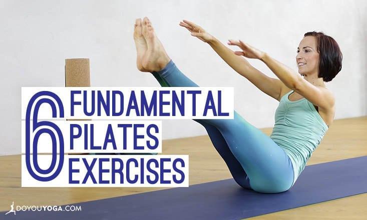 6 Fundamental Pilates Exercises