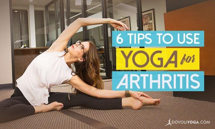 6 Tips to Use Yoga for Arthritis