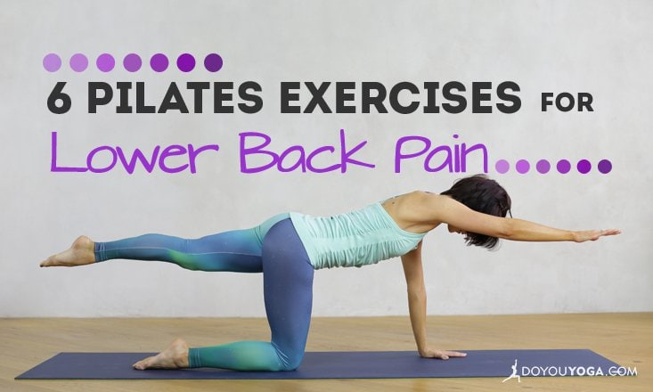 6 Pilates Exercises to Relieve Lower Back Pain