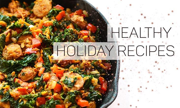 7 Festive & Healthy Holiday Recipes