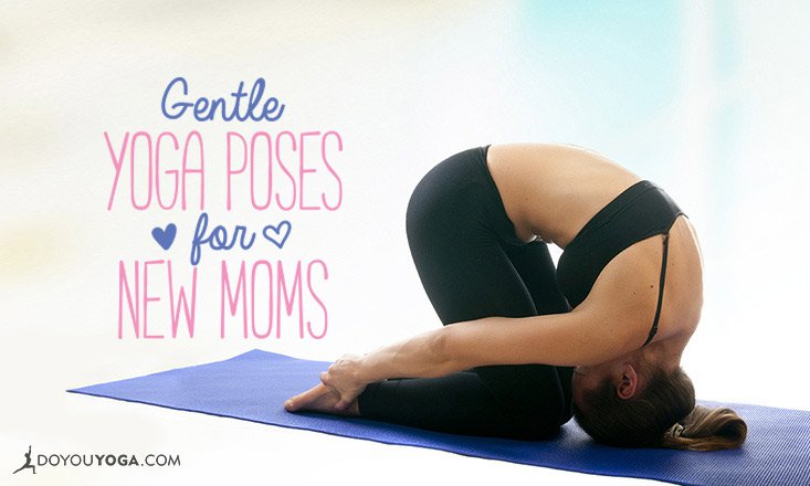 7 Gentle Post-Partum Yoga Poses for New Moms