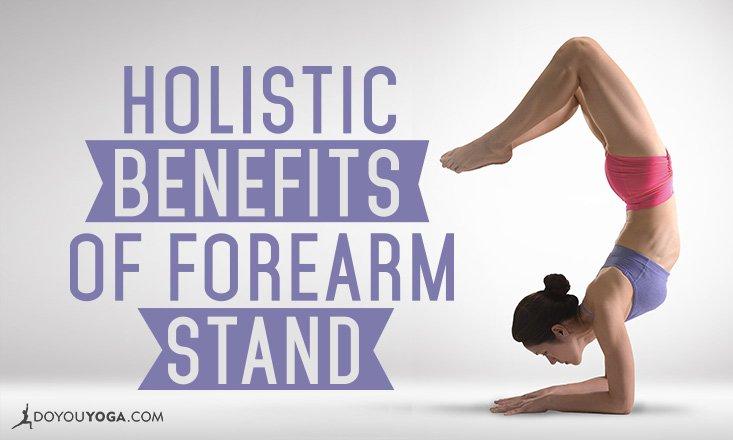 7 Holistic Benefits of Pincha Mayurasana or Forearm Stand
