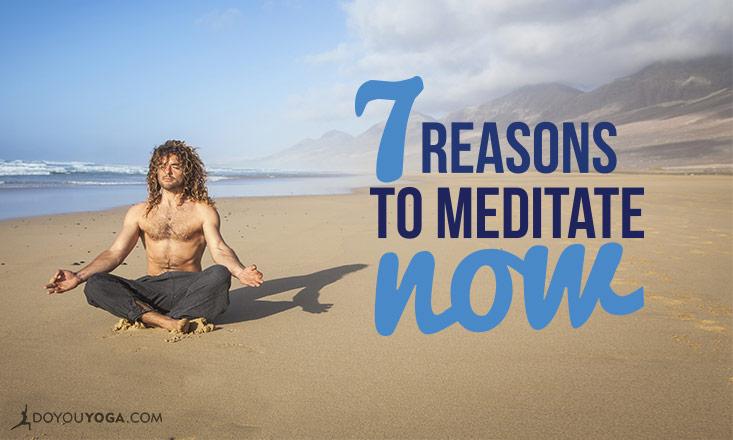 7 Reasons You Should Start Meditating Right Away