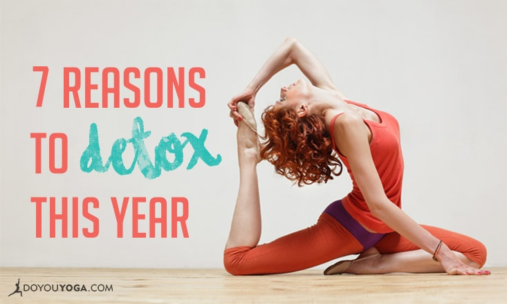 7 Reasons and Ways to Detox this Year