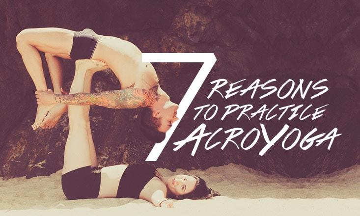 7 Reasons to Practice AcroYoga